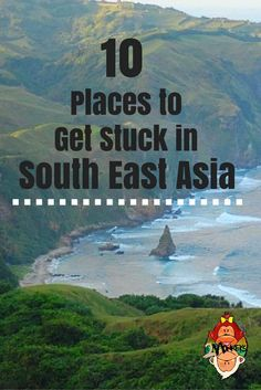 10 places to get stuck in South East Asia. There you are: sitting behind a desk, frantically replying to emails, when that feeling strikes again. That sensation of being stuck, of wanting to run away. We've all been there. Here's a virtual vacation to chase the cubicle blues.