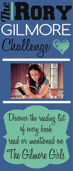 The Rory Gilmore Book Challenge. Everything related to reading and books interests me and this show ain't bad.