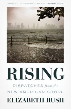 Rising Dispatches from the New American Shore by Elizabeth Rush and Publisher Milkweed Editions. Save up to by choosing the eTextbook option for ISBN: Top Ten Books, New Books, Good Books, Books To Read, Most Popular Books, Chicago Tribune, Natural World, Natural History, Book Recommendations