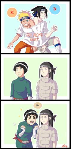 "Get Along by ishimaru-miharu on DeviantArt. Sasuke and naruto. Lol!! ""Lee it's never going to happen!!!"" But, Neji-kun's face!! I'm going to die from laughing to damn hard teehee XD."