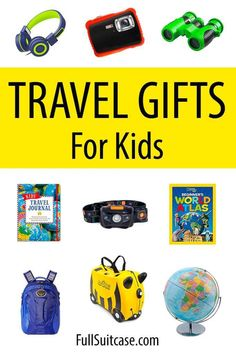 Best travel inspired gifts for children. Great gifts for kids from toddlers to school-going boys and girls, and also teens and tweens
