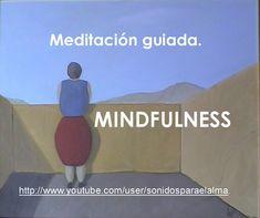 MINDFULNESS   MEDITACIÓN GUIADA   CONCIENCIA PLENA