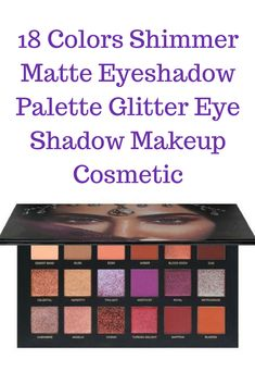 18 Colors Shimmer Matte Eyeshadow Palette Glitter Eye Shadow Makeup Cosmetic for sale online Matte Eyeshadow Palette, Glitter Eyeshadow, Eyeshadow Makeup, Makeup Cosmetics, Eye Shadow, Hair Beauty, Hair Accessories, Girly, Colors