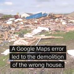 Woman's home demolished after Google Maps error March 25
