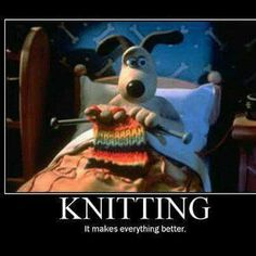 Knitting....If only more dogs were like Gromit...