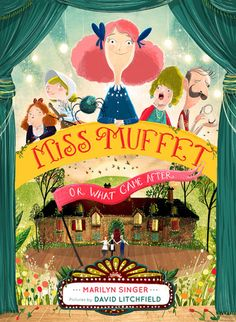 #CoverReveal: Miss Muffet or What Came After - Marilyn Singer, illus by David Litchfield