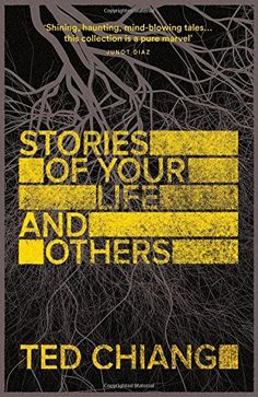 Stories of Your Life and Others by Ted Chiang https://www.amazon.co.uk/dp/1447289234/ref=cm_sw_r_pi_dp_x_6Qs0xb8TPPA8Q