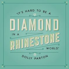 Preach, Dolly.  #wcw #dollyparton #quotes #dreammore # #diamonds
