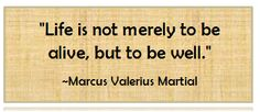 """""""Life is not merely to be alive, but to be well."""" #quotes #health #healthy"""