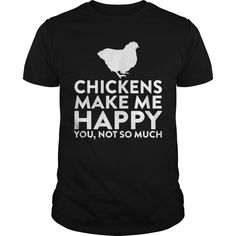 Get yours hot Chickens Make Me Happy Not You T-shirt Shirts & Hoodies.  #gift, #idea, #photo, #image, #hoodie, #shirt, #christmas