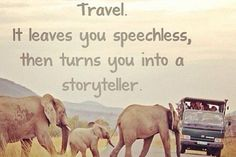 #Travel ..... It leaves you speechless then turns you into a storyteller