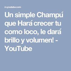 Un simple Champú que Hará crecer tu como loco, le dará brillo y volumen! - YouTube