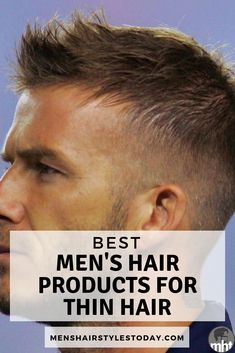 Best Men S Hair Products For Thin Hair