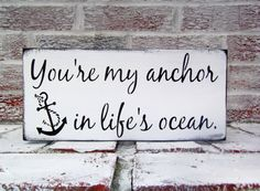 "Nautical wedding sign ""You're my anchor in life's ocean"" beach theme, boat wedding, seaside destination wedding"