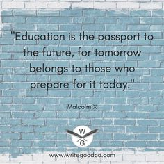 """""""Education is the passport to the future, for tomorrow belongs to those who prepare for it today."""" -Malcolm X Nonprofit Inspiration   Inspirational Quotes   Education"""
