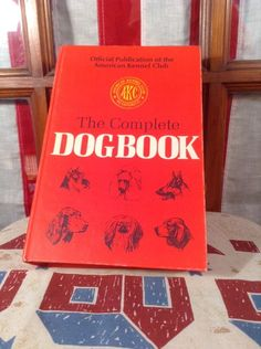 NONFICTION / The Complete Dog Book The American Kennel Club 1977 HC 15th Edition
