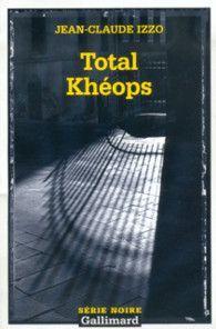 Total Khéops - Série Noire - GALLIMARD - Site Gallimard