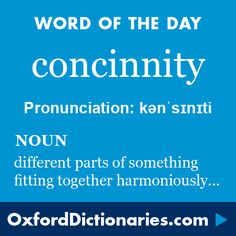 concinnity (noun): concinnity Word of the Day for 25 September 2016. #WOTD #WordoftheDay #concinnity