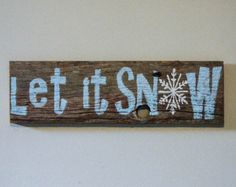 Let it Snow - Winter Rustic Decorations - Barnwood Holiday Decoration - Wood Sign - Hand Painted Holiday Decoration - Snowflake Art by TheDoubleDubs on Etsy Holiday Signs, Christmas Signs, Christmas Art, Christmas Decorations, Christmas Ideas, Xmas, Holiday Decorating, Christmas Projects, Decorating Ideas