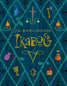 Ikabog - Joanne K. Rowlingová Sean Harris, Hans Christian, Book Club Books, New Books, Original Fairy Tales, Frank Herbert, Real Monsters, Harry Potter Books, Cursed Child