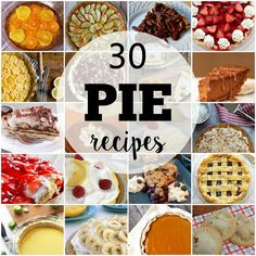 30 Pie Recipes – Your Family Will Love These Delicious Pies