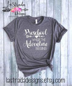 613268f1781 Preschool, Where the Adventure Begins, Teacher Shirt, First Day of School  Shirt, Preschool Shirt, Teacher t-shirt, First Day Shirt