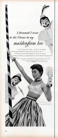 I dreamed I went to the circus in my maidenform bra