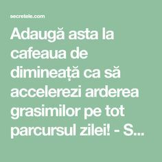Adaugă asta la cafeaua de dimineață ca să accelerezi arderea grasimilor pe tot parcursul zilei! - Secretele.com Herbal Remedies, Health Remedies, Natural Remedies, Gut Health, Health Tips, Health Fitness, Public Health, How To Stop Coughing, Restless Leg Syndrome