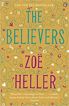 """Book Review for """"The Believers"""" by Zoë Heller. Summary: """"When Audrey makes a devastating discovery about her husband, New York radial lawyer Joel Litvinoff, she is forced to re-examine everyt…"""