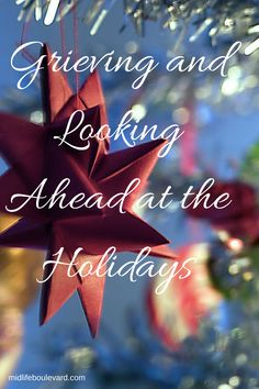 Looking Ahead and Holiday Grief featured on MidLife Boulevard.