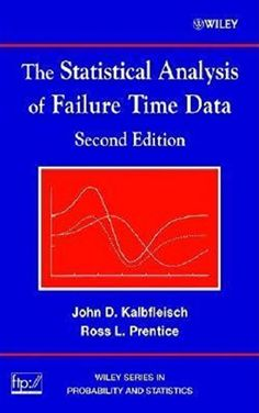 The statistical analysis of failure time data / J.D. Kalbfleisch, R.L. Prentice