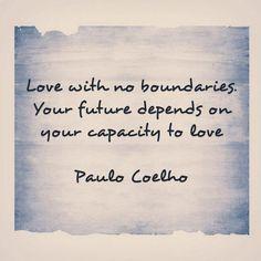 Ame. Seu futuro depende de sua capacidade de amar.
