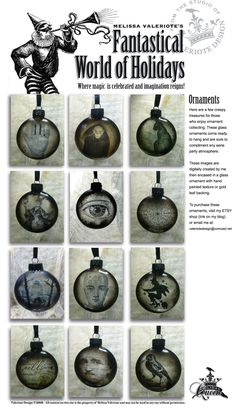 Mod podge creepy pictures on the inside or outside of clear ornaments.