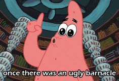 Once there was an ugly barnacle..