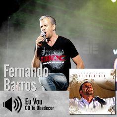 """Ouça a música """"Eu Vou"""" do CD Te Obedecer de Fernando Barros: http://itbmusic.com.br/site/wp-content/uploads/2013/06/06-Eu-Vou.mp3?utm_campaign=musicas-itb&utm_medium=post-13jan&utm_source=pinterest&utm_content=fernando-barros-eu-vou-player-trecho"""
