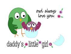 owl always love you // daddy's little girl // cute owl nursery print // by sari jane's