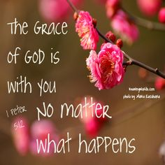 healing quotes with images | His grace surrounds you no matter what you do, or is done to you.