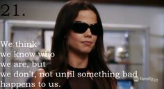 #21. We think we know who we are, but we don't, not until something bad happens to us. Jenna Marshall played by Tammin Sursok in Pretty Little Liars