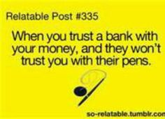 # trust issues..its cuz they really take them!:/