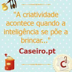 #Criatividade #CaseiroPt