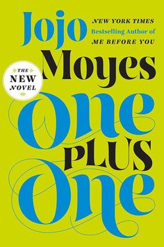 """Described as """"Cinderella meets Little Miss Sunshine,"""" One Plus One is Jojo Moyes's latest novel about a single mom who meets her geeky, millionaire Prince Charming on a family road trip."""