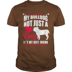 Love DOG My bulldog not just a dog it s my best friend #gift #ideas #Popular #Everything #Videos #Shop #Animals #pets #Architecture #Art #Cars #motorcycles #Celebrities #DIY #crafts #Design #Education #Entertainment #Food #drink #Gardening #Geek #Hair #beauty #Health #fitness #History #Holidays #events #Home decor #Humor #Illustrations #posters #Kids #parenting #Men #Outdoors #Photography #Products #Quotes #Science #nature #Sports #Tattoos #Technology #Travel #Weddings #Women