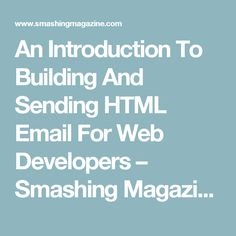 An Introduction To Building And Sending HTML Email For Web Developers – Smashing Magazine