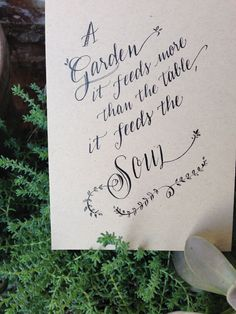 """""""A Garden.  It feeds more than the table, it feeds the soul.""""  by Design Roots"""