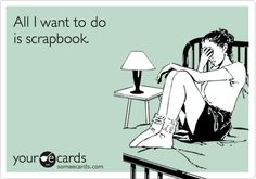 Search results for 'scrapbook' Ecards from Free and Funny cards and hilarious Posts | someecards.com