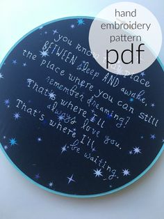 hand embroidery pattern-Peter Pan Tinkerbell quote-You know that place between sleep and awake-nursery art-stars-JM Barrie quote art by daisyeyeshandmade on Etsy https://www.etsy.com/listing/267193476/hand-embroidery-pattern-peter-pan