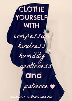 muslima muslim woman dreams goals faith courage personality hijab niqab compassion kindness character #ideal muslimah #clothe yourself