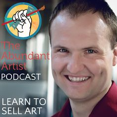 The Abundant Artist podcast, where we teach you how to sell your art.