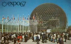 expo 67 - Montreal Canada - obviously, it was 1967 when we were here.
