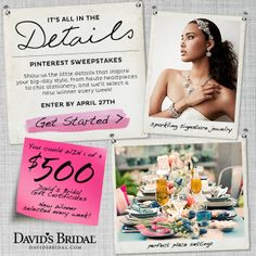 "Show us the little details that inspire your #wedding day style! Enter the ""It's All in the Details"" Pinterest Sweeps for a chance to win a $500 David's Bridal gift certificate! Enter now: http://sweeps.piqora.com/inthedetails Rules: http://sweeps.piqora.com/fb/contest/content/davidsbridal.com/616/rules"
